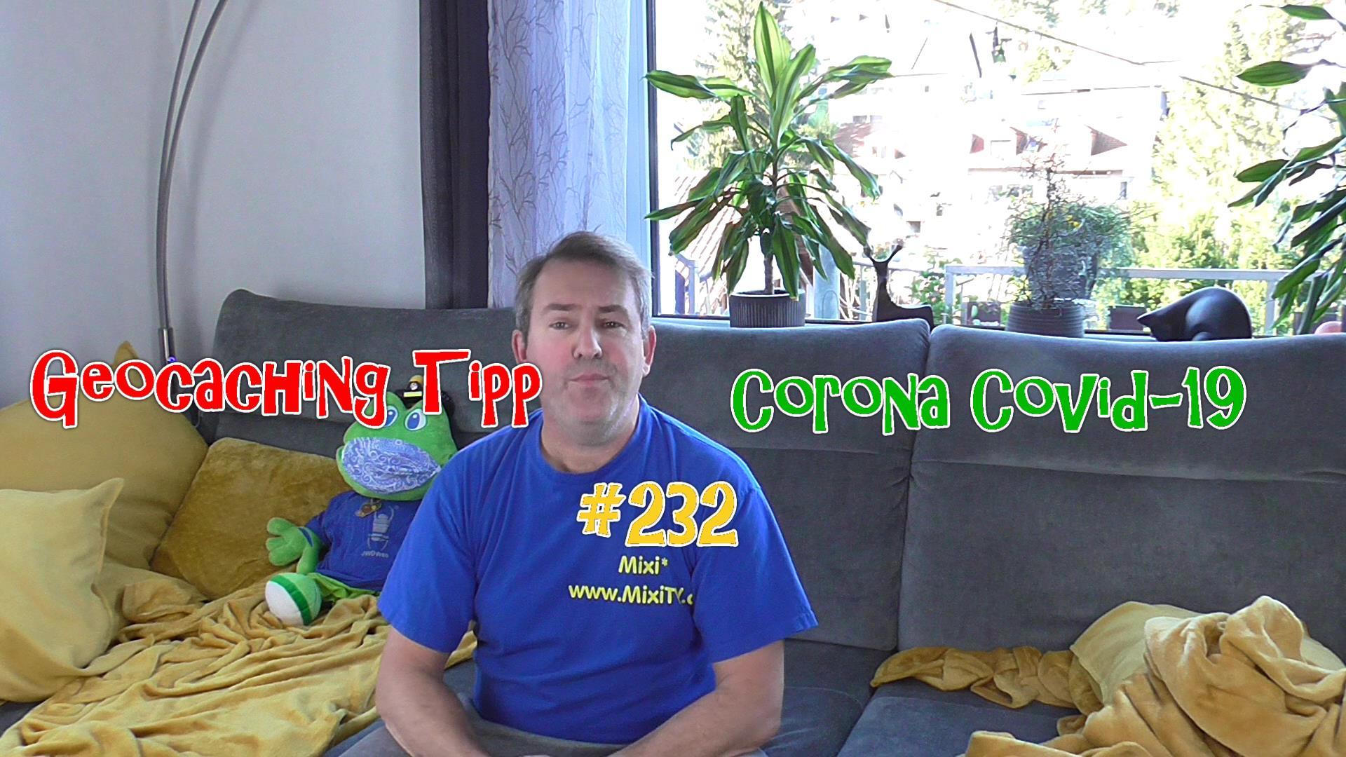 Geocaching Tipp 232 Corona Covi-19
